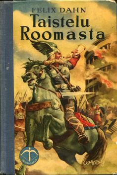 Felix Dahn : Taistelu Roomasta Moogin arkisto Mass Market, Classic Books, Used Books, Ebook Pdf, Cathedral, Witch, Fiction, Comic Books, Link