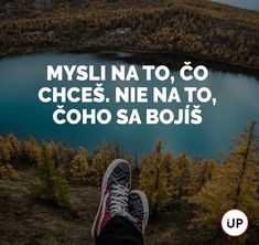Think of what you want. Not what you& afraid of.- Mysli na to, co chceš. Ne na to, čeho se bojíš. Think of what you want. Not what you& afraid of. English Quotes, Cool Words, Quotations, Wisdom, Motivation, Motto, Happy, Happy Birthday Photos, Quote