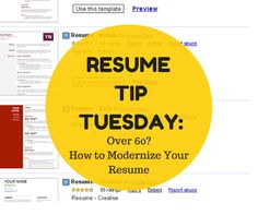 Resume Tip Tuesday: Over 60? How to Modernize Your Resume | http://bit.ly/1RzR532