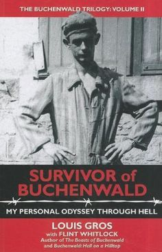 Survivor of Buchenwald: My Personal Odyssey Through Hell (Buchenwald Trilogy) by Louis Gros, http://www.amazon.com/dp/1934980757/ref=cm_sw_r_pi_dp_DMvbrb05SGX6H