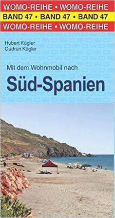 Mit dem Wohnmobil nach Süd-Spanien (Womo-Reihe): Amazon.de: Hubert Kügler, Gudrun Kügler: Bücher