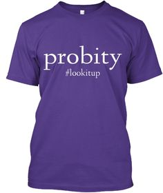 Word of the day t-shirts, tank tops and sweatshirts.  Encourage others to #lookitup!:integrity and uprightness; honesty.
