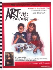 ARTistic Pursuits, Grades K-3 Book Two, Stories of Artists and Their Art  -               Edited By: Daniel D. Ellis                      By: Brenda Ellis