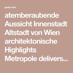 atemberaubende Aussicht Innenstadt Altstadt von Wien architektonische Highlights Metropole delivers online tools that help you to stay in control of your personal information and protect your online privacy. Highlights, Old Town, Luminizer, Hair Highlights, Highlight