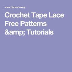 Crochet Tape Lace Free Patterns & Tutorials