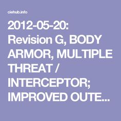 2012-05-20: Revision G, BODY ARMOR, MULTIPLE THREAT / INTERCEPTOR; IMPROVED OUTER TACTICAL VEST GENERATION III
