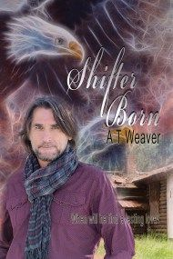 ShifterBorn by A T Weaver is a compelling tale of a man who is able to shift into an eagle.  Ms. Weaver transcends the genre and will move you beyond the Twilight zone into another realm of Shifter.  Available on Amazon and CoolDudes Publishing at half the going price.