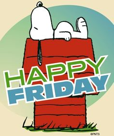 Happy Friday via www.Facebook.com/Snoopy