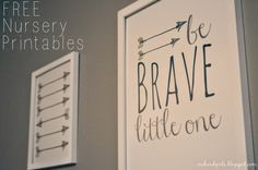 """Orchard Girls: FREE Be Brave Little One and Arrows Nursery Printable (""""Like arrows in the hands of a warrior are children born in one's youth."""" Psalm 127:4)"""