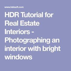 HDR Tutorial for Real Estate Interiors - Photographing an interior with bright windows