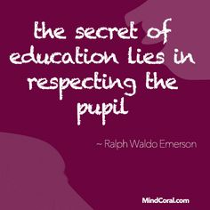 the secret of education lies in respecting the pupil #Ralph #Waldo #Emerson