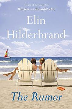 A friendship is tested in this irresistible page-turner from New York Times bestselling author Elin Hilderbrand.