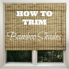 how to trim bamboo shades, diy, window treatments, windows