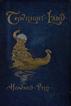 Twilight Land by Howard Pyle   London 1896