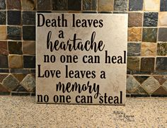 Loving Memory Gift- Remembrance Gift- Memorial gift- Condolence Gift- Memorial Sign -Sympathy Gift- Death Leaves a Heartache no one can heal Sign Quotes, Me Quotes, In Loving Memory Gifts, Pomes, Grieving Quotes, Remembrance Gifts, Sympathy Gifts, Sympathy Quotes, Memories Quotes
