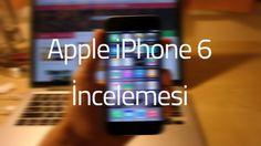Apple iPhone 6 İncelemesi
