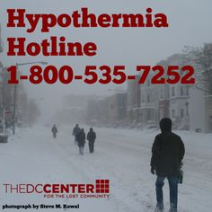 "Every winter, homeless people die on the streets and in the parks in the District of Columbia. When the temperature is 32 degrees Fahrenheit or below, or when the ""Wind Chill"" makes it feel as if the temperature is 32 degrees or below, people can suffer hypothermia.   To get help for a homeless person in extremely cold weather, please call the DC Hypothermia Hotline at 1-800-535-7252"