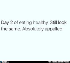 Day 2 of eating healthy (Funny People Pictures) - #food #healthy