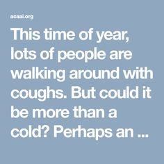 This time of year, lots of people are walking around with coughs. But could it be more than a cold? Perhaps an asthma cough?
