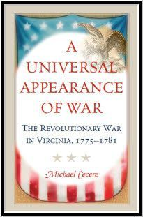 A Universal Appearance of War: The Revolutionary War in Virginia, 1775-1781