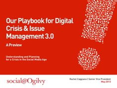 Playbook for Digital Crisis and Issue Management 3.0 by @Social@Ogilvy