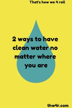 How to drink clean filtered water wherever you travel Delaware Attractions, Delaware Restaurants, Best Campgrounds, Ways To Travel, Drinking Water, Traveling By Yourself, Road Trip, Camping, Frugal