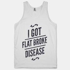 Flat Broke Disease