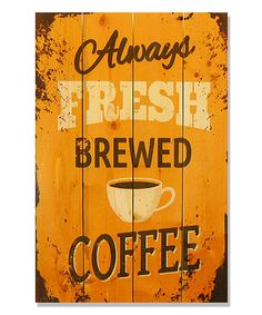 This Always Fresh Brewed Coffee Inside/Outside Wall Art is perfect! #zulilyfinds