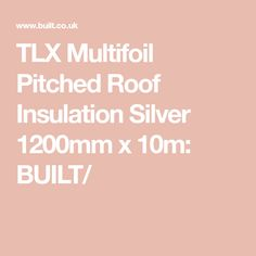 TLX Multifoil Pitched Roof Insulation Silver 1200mm x 10m: BUILT/ Roof Insulation, Timber Buildings, Birmingham, Silver, Money