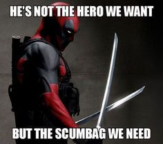He's not the hero we want. Is Deadpool funny? Tap to see more humor quotes from #Deadpool. - @mobile9