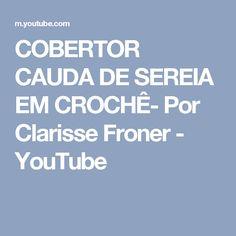 COBERTOR CAUDA DE SEREIA EM CROCHÊ- Por Clarisse Froner - YouTube