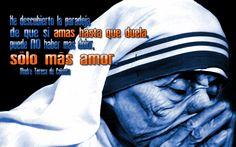 2. Amar hasta que duela… (Madre Teresa de Calcuta)
