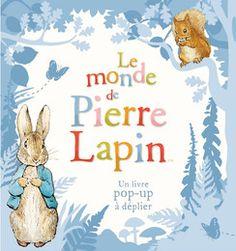 Le monde de Pierre Lapin - Beatrix Potter - Les Livres animés de Pierre Lapin - Livres pour enfants - Gallimard Jeunesse
