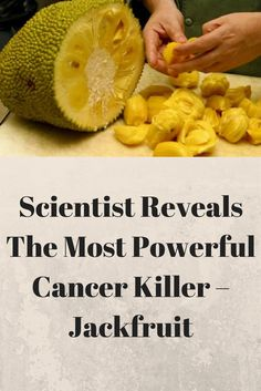 Scientist Reveals The Most Powerful Cancer Killer - Jackfruit