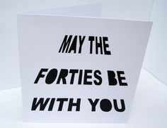 40th Birthday Card  May the Forties Be With You  by Nikelcards
