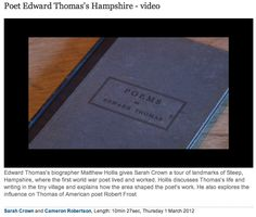 Edward Thomas, died WWI at Arras — his Poems dedicated to Robert Frost were published six months after his death. A Guardian video with biographer Matthew Hollis (Now All Routes Lead to France, 2102).