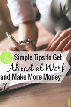 6 Quick and Simple Ways to Get Ahead at Work