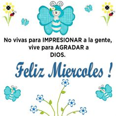 No vivas para IMPRESIONAR a la gente, vive para AGRADAR a DIOS. Wish, Fictional Characters, Wednesday, Amor, Christ, World, Happy Wednesday, Cool Quotes, Thoughts