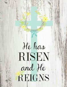 """He is Risen!! The lord has barred are cross. he died for our sins so we can live with him in through eternity forever. he is the King of Kings and Lord of Lords. """"I can do all things through Christ who gives me strength."""" Philippians 4:13"""