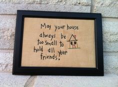 May your house always be too small to hold by itsybitsyelephant
