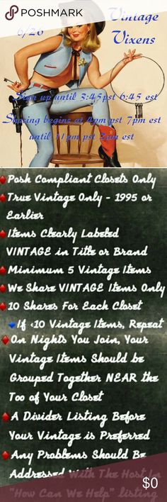 Monday, 6/26, Vixen Shares Sign In Sheet 🍒Welcome Vixens🍒 1) Please group your vintage items together & towards the top for fast easy sharing 2) Share 10 VINTAGE items from each closet!! 3) Mark items VINTAGE in brand or description for easy identification.  4) Please complete shares by 11pm PST/2am EST.   🔹If you can not or something comes up please let us know ASAP!! ✔️We will be checking shares✔️ 5) Important:  have a fantastic time & let's make some SALES! ✏️Please sign out when…