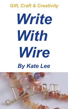 Art of Wire: How to Write With Wire