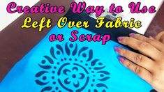 Creative way to use Left Over Fabric or Scrap | Sewing Tutorials