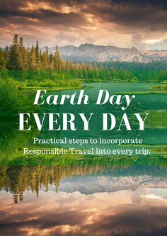 Happy Earth Day! Let's celebrate the beauty of the world and strive to preserve it. Check out our Responsible Travel infographic for practical tips on how to incorporate positive, earth-friendly practices into your holidays.