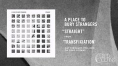 A Place To Bury Strangers - 'Straight' (Official Audio)