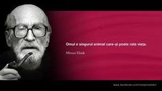 Mircea Eliade Before Us, Good To Know, Philosophy, Life Hacks, Inspirational Quotes, Wisdom, Thoughts, Feelings, Reading
