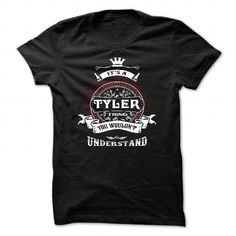 Cool TYLER, ITS A TYLER THING YOU WOULDNT UNDERSTAND, KEEP CALM AND LET TYLER HAND  IT, TYLER TSHIRT DESIGN, TYLER FUNNY TSHIRT, NAMES SHIRTS T-Shirts