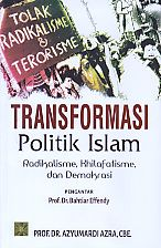 Transformasi Politik Islam Radikalisme Khilafatisme dan Demokrasi.Azyumardi - AJIBAYUSTORE