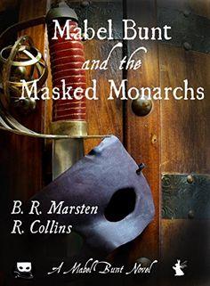 Mabel Bunt and the Masked Monarchs (A Mabel Bunt Novel Book Fantasy Fiction, Book 1, Science Fiction, Kindle, Sci Fi, Novels, Reading, Amazon, Swords