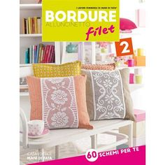 Bordure all'uncinetto filet 2 From Mani di Fata - Books     #tutorial borse all'uncinetto di lana #punti di sutura ginocchio #borse all'uncinetto per bambina Throw Pillows, Mani, Tutorial, Books, Fantasy, Livros, Cushions, Book, Decorative Pillows